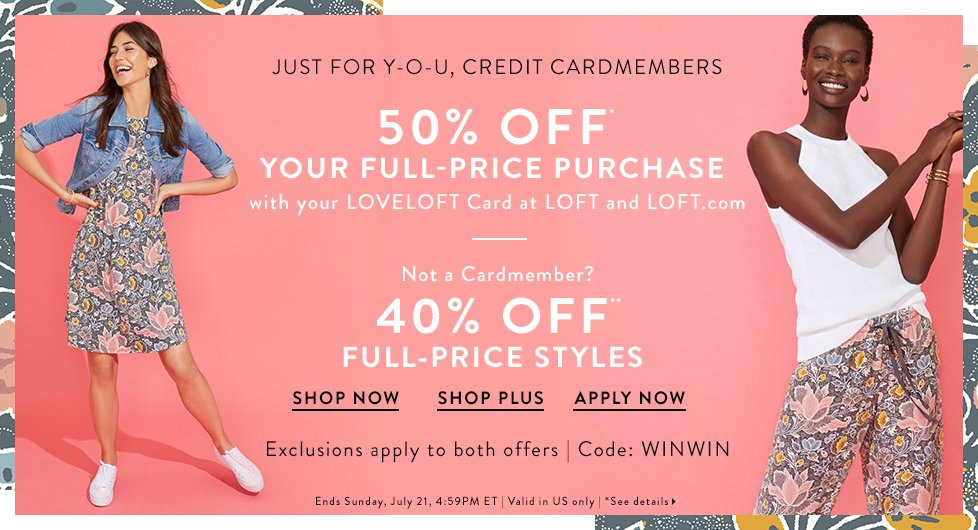 7c0c9a41ac179 50% Off Full price Styles with LoveLoft credit card or 40% Off full price